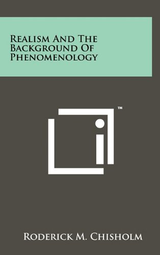 Realism and the Background of Phenomenology: Chisholm, Roderick M.