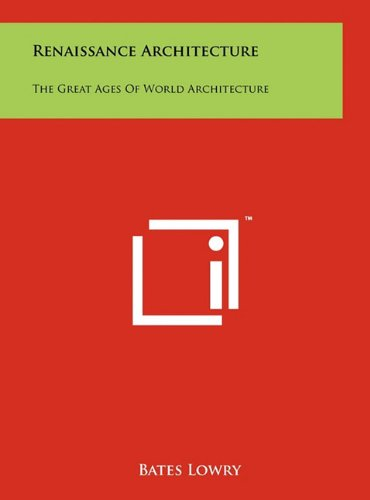 9781258038397: Renaissance Architecture: The Great Ages of World Architecture