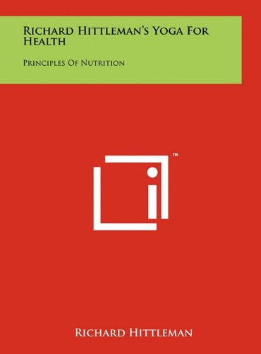 9781258038427: Richard Hittleman's Yoga For Health: Principles Of Nutrition