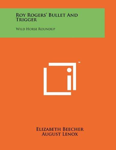 Roy Rogers Bullet and Trigger: Wild Horse Roundup: Elizabeth Beecher