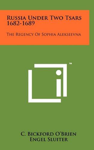 9781258039301: Russia Under Two Tsars 1682-1689: The Regency of Sophia Alekseevna