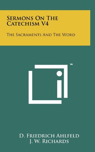 9781258039493: Sermons on the Catechism V4: The Sacraments and the Word