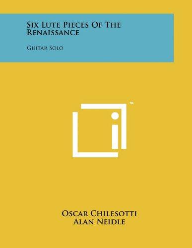 9781258039677: Six Lute Pieces Of The Renaissance: Guitar Solo