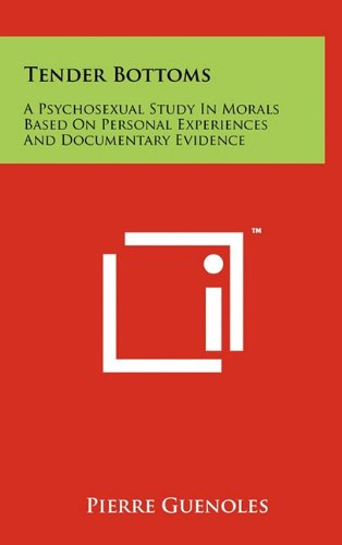9781258040536: Tender Bottoms: A Psychosexual Study in Morals Based on Personal Experiences and Documentary Evidence