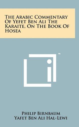 The Arabic Commentary Of Yefet Ben Ali The Karaite, On The Book Of Hosea (Arabic Edition): Birnbaum...
