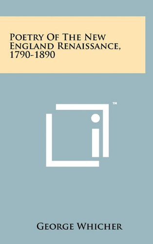 9781258042479: Poetry of the New England Renaissance, 1790-1890