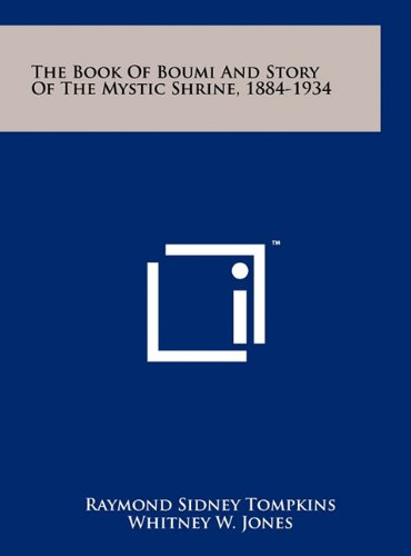 9781258043537: The Book of Boumi and Story of the Mystic Shrine, 1884-1934
