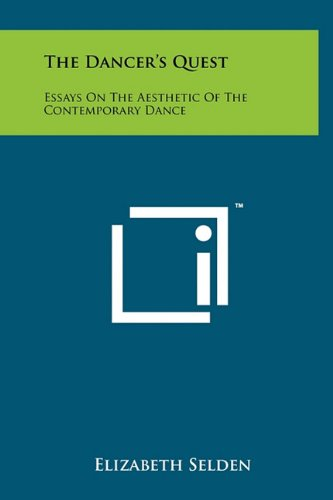 9781258044190: The Dancer's Quest: Essays On The Aesthetic Of The Contemporary Dance