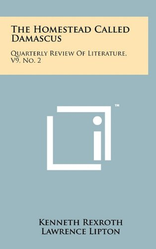 9781258044572: The Homestead Called Damascus: Quarterly Review of Literature, V9, No. 2