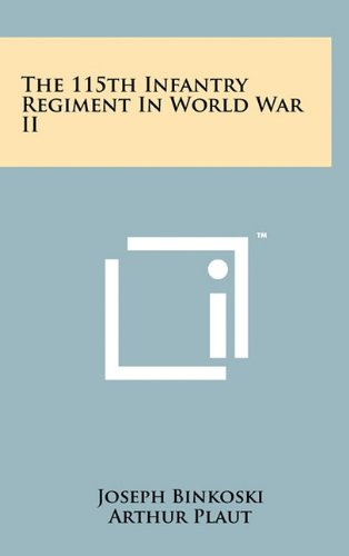 9781258044886: The 115th Infantry Regiment In World War II