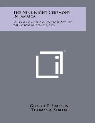 9781258045876: The Nine Night Ceremony In Jamaica: Journal Of American Folklore, V70, No. 278, October-December, 1957