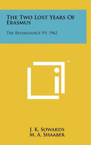 9781258046033: The Two Lost Years of Erasmus: The Renaissance V9, 1962