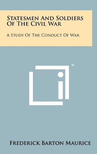 9781258046224: Statesmen and Soldiers of the Civil War: A Study of the Conduct of War