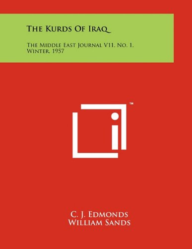 9781258046491: The Kurds of Iraq: The Middle East Journal V11, No. 1, Winter, 1957