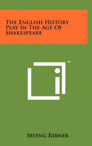 9781258046903: The English History Play In The Age Of Shakespeare