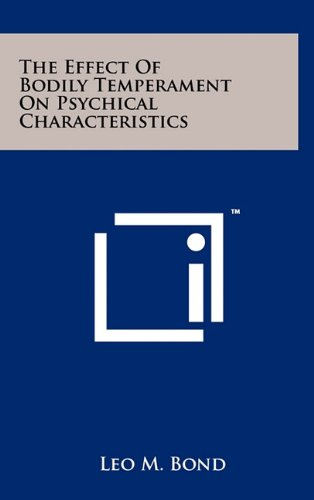 9781258047085: The Effect of Bodily Temperament on Psychical Characteristics