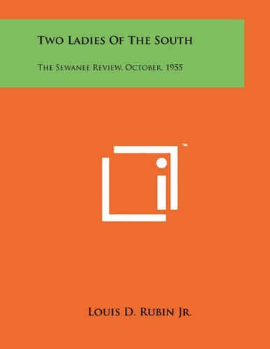 9781258047382: Two Ladies of the South: The Sewanee Review, October, 1955