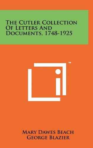 9781258047412: The Cutler Collection of Letters and Documents, 1748-1925