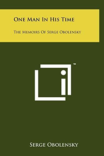 9781258047603: One Man In His Time: The Memoirs Of Serge Obolensky