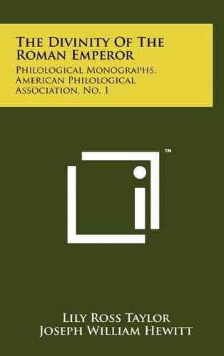 9781258047740: The Divinity of the Roman Emperor: Philological Monographs, American Philological Association, No. 1