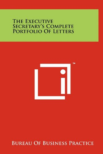 The Executive Secretary's Complete Portfolio of Letters (9781258047788) by Bureau of Business Practice