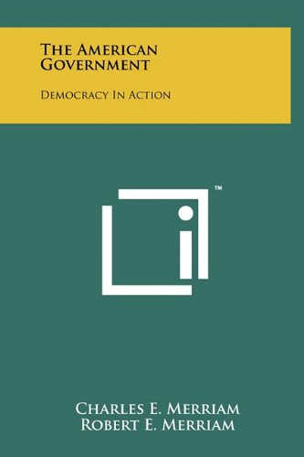 9781258047931: The American Government: Democracy in Action