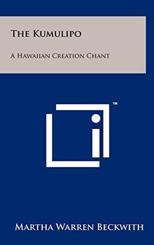 9781258048716: The Kumulipo: A Hawaiian Creation Chant