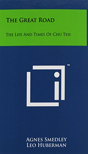 9781258049997: The Great Road: The Life And Times Of Chu Teh