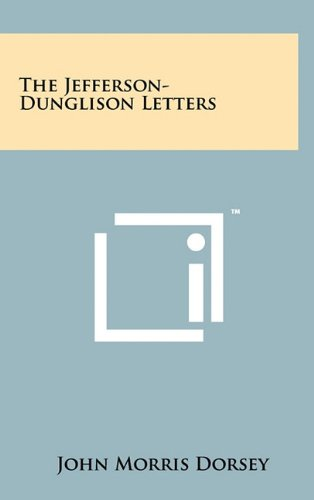 9781258050122: The Jefferson-Dunglison Letters