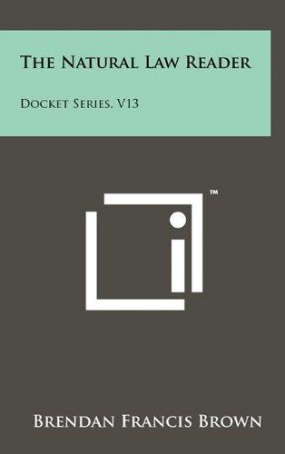 9781258050313: The Natural Law Reader: Docket Series, V13