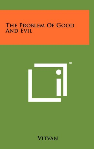 The Problem Of Good And Evil: Vitvan