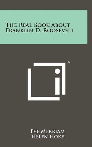 9781258052072: The Real Book about Franklin D. Roosevelt