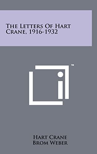 The Letters Of Hart Crane, 1916-1932: Hart Crane