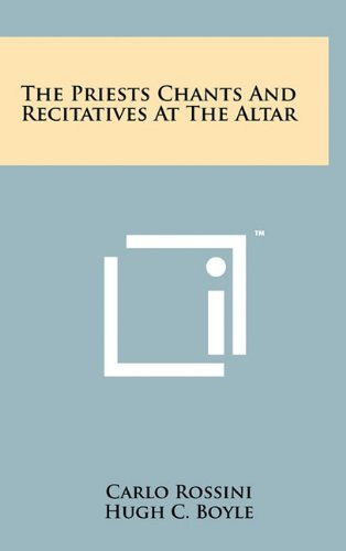 9781258053208: The Priests Chants And Recitatives At The Altar