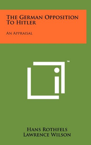 9781258053543: The German Opposition to Hitler: An Appraisal