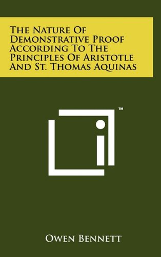 9781258055707: The Nature Of Demonstrative Proof According To The Principles Of Aristotle And St. Thomas Aquinas