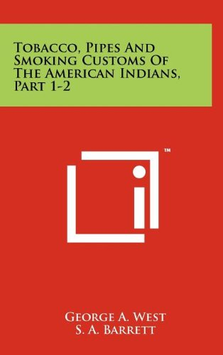 9781258062552: Tobacco, Pipes And Smoking Customs Of The American Indians, Part 1-2