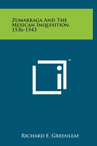 9781258062972: Zumarraga And The Mexican Inquisition, 1536-1543