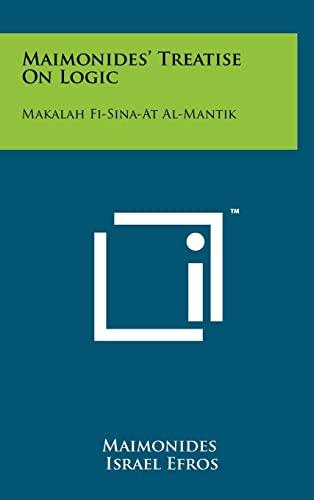 Maimonides' Treatise on Logic: Makalah Fi-Sina-At Al-Mantik: Maimonides