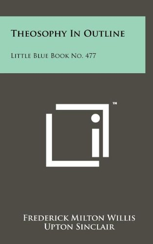 9781258064235: Theosophy in Outline: Little Blue Book No. 477
