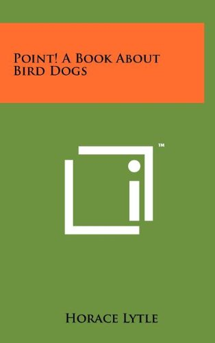 9781258065058: Point! a Book about Bird Dogs