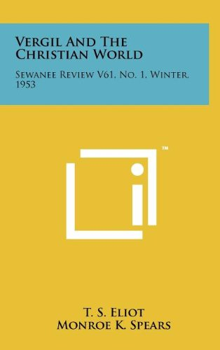Vergil and the Christian World: Sewanee Review V61, No. 1, Winter, 1953 (1258065592) by Eliot, T. S.