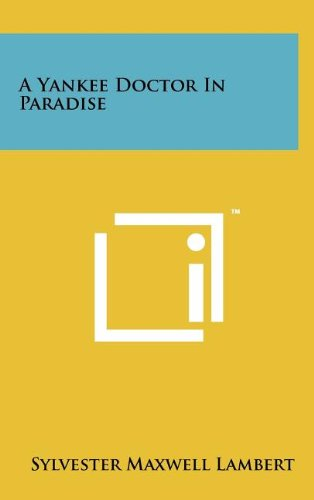 9781258065935: A Yankee Doctor in Paradise
