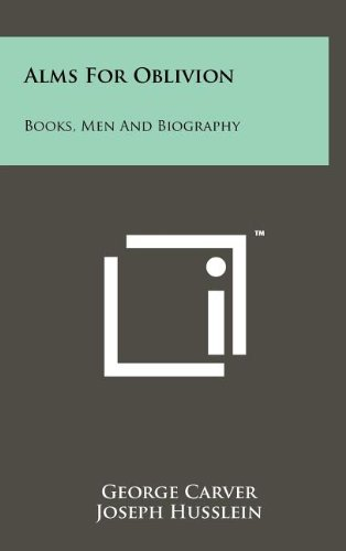 9781258065973: Alms for Oblivion: Books, Men and Biography