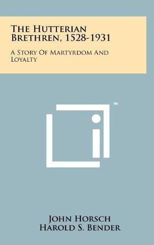 The Hutterian Brethren, 1528-1931: A Story of: Horsch, John