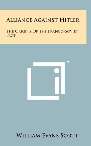 9781258066451: Alliance Against Hitler: The Origins of the Franco-Soviet Pact