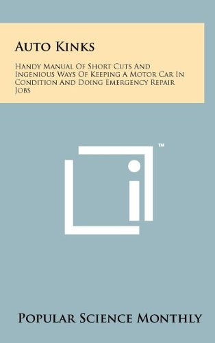 9781258066598: Auto Kinks: Handy Manual Of Short Cuts And Ingenious Ways Of Keeping A Motor Car In Condition And Doing Emergency Repair Jobs