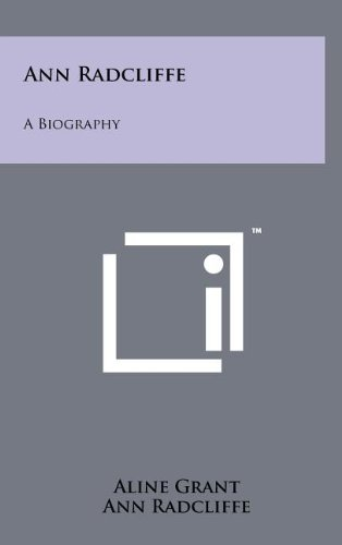 Ann Radcliffe: A Biography - Grant, Aline; Radcliffe, Ann Ward