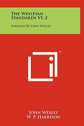 9781258072612: The Wesleyan Standards V1-2: Sermons by John Wesley