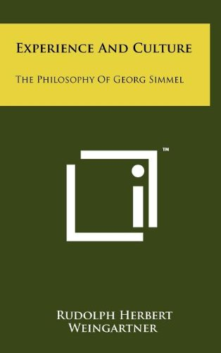 Experience and Culture: The Philosophy of Georg Simmel Weingartner, Rudolph Herbert